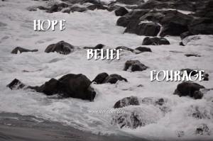 hope - belief - courage